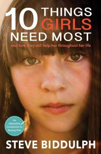 Front cover of 10 Things Girls Need Most, by Steve Biddulph
