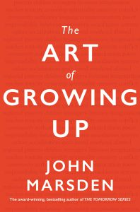 Book Cover: The Art of Growing Up, by John Marsden